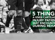 Five Things a Knee Cartilage Injury Patient May Encounter During Rehab