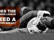 Should the Premier League have a Winter Break?