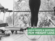 Hula Hoops and Skipping for Weight Loss