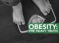 Obesity: The Heavy Truth