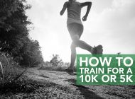 How to Train for a 10k or 5k