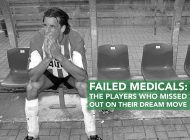Failed Medicals: The Players who Missed Out on their Dream Moves