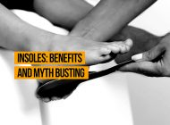 Insoles: Benefits and Mythbusting